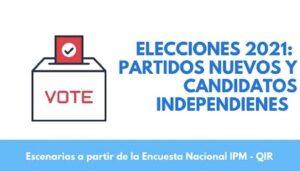 Candidatos independientes y nuevos partidos: hacia las elecciones de 2021